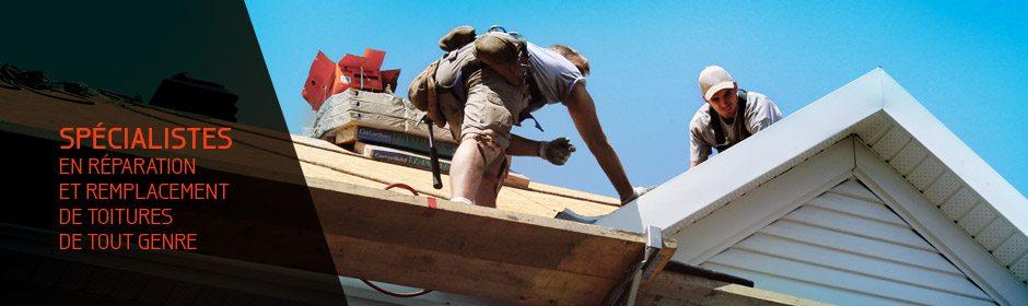Spécialistes en réparation et remplacement de toitures de tout genre